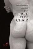 Valerie Rossignol - De Terre et de Chair.