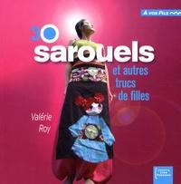 Valérie Roy - 30 sarouels et autres trucs de filles.