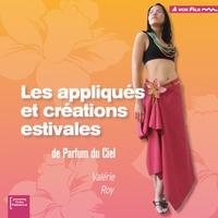 Valérie Roy - Les appliqués et créations estivales de Parfum du Ciel.