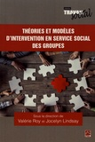 Valérie Roy et Jocelyn Lindsay - Théories et modèles d'intervention en service social des groupes.