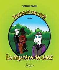 Valérie Saad - Gaston et ses amis Tome 2 - Le mystère de Jack.