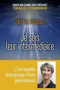 Valerie Sainpaul - Je suis leur intermédiaire.