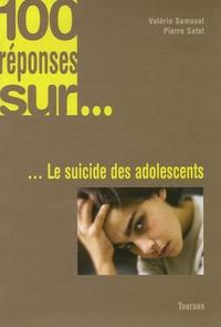 Valérie Samouel et Pierre Satet - Le suicide des adolescents.