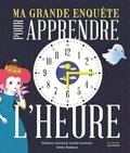 Valérie Sansonnet et Stéphane Garnier - Ma grande enquête pour apprendre l'heure.