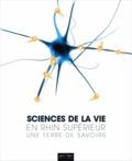 Valérie Saos et Pierre-Yves Bréhier - Sciences de la vie en Rhin supérieur - Une terre de savoirs.
