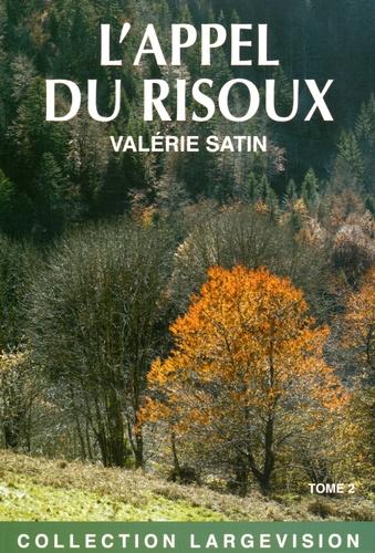 Valérie Satin - L'appel du Risoux - Tome 2.