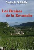 Valérie Satin - Les Braises de la Revanche.