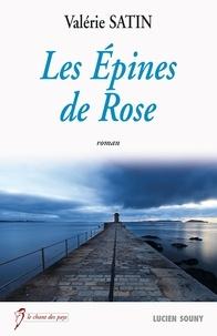 Valérie Satin - Les épines de rose.
