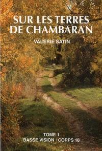 Valérie Satin - Sur les terres de Chambaran Tome 1 : .