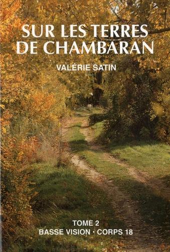 Sur les terres de Chambaran Tome 2 - Edition en gros caractères