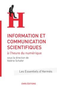 Information et communication scientifiques à l'heure du numérique - Valérie Schafer |