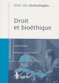 Valérie Sebag - Droit et bioéthique.