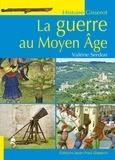 Valérie Serdon - La guerre au Moyen Age.