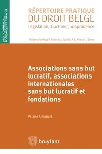 Associations sans but lucratif, associations internationales sans but lucratif et fondations - Valérie Simonart |