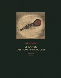 Valérie Sonnier - Le cahier des morts minuscules.