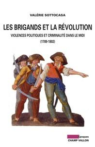 Openwetlab.it Les brigands et la révolution - Violences politiques et criminalité dans le midi (1789-1802) Image