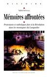Valérie Sottocasa - Mémoires affrontées - Protestants et catholiques face à la Révolution dans les montagnes du Languedoc.