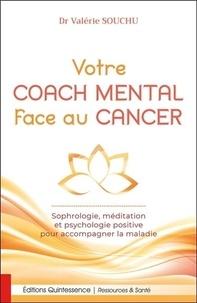 Téléchargement gratuit de jar ebooks mobiles Votre coach mental face au cancer  - Sophrologie, méditation et psychologie positive pour accompagner la maladie iBook RTF CHM
