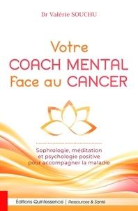 Valérie Souchu - Votre coach mental face au cancer - Sophrologie, méditation et psychologie positive pour accompagner la maladie.