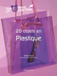 Valérie Strub - 20 objets en plastique.