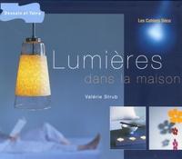 Valérie Strub - Lumières dans la maison.
