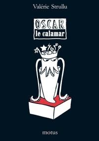 Valérie Strullu - Oscar le calamar.
