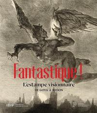 Valérie Sueur-Hermel - Fantastique ! - L'estampe visionnaire de Goya à Redon.