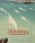 Valérie Sueur-Hermel - Henri Rivière - Entre impressionnisme et japonisme.