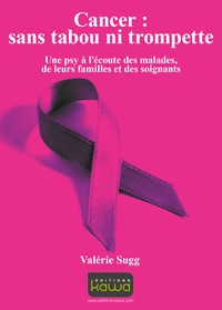 Deedr.fr Cancer : sans tabou ni trompette - Une psy à l'écoute des malades, de leurs familles et des soignants Image