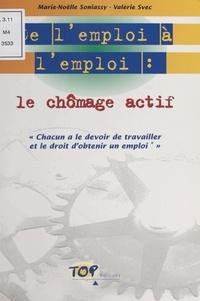 Valérie Svec et Marie-Noëlle Soniassy - De l'emploi à l'emploi - Le chômage actif.