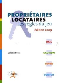 Valérie Svec - Propriétaires/locataires : les règles du jeu.