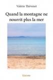 Valérie Thévenet - Quand la montagne ne nourrit plus la mer.