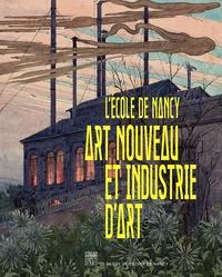 Valérie Thomas et Jérôme Perrin - L'Ecole de Nancy - Art nouveau et industrie d'art.