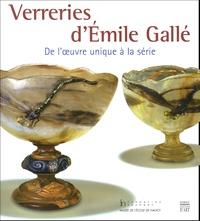 Valérie Thomas et Helen Bieri Thomson - Verreries d'Emile Gallé - De l'oeuvre unique à la série.