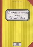 Valérie Tondoux - Le cahier de recettes de ma grand-mère.