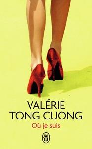 Valérie Tong Cuong - Où je suis.