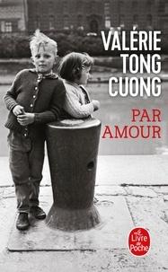 Ebook Ita Télécharger torrent Par amour iBook FB2 PDF 9782253071099 par Valérie Tong Cuong (Litterature Francaise)