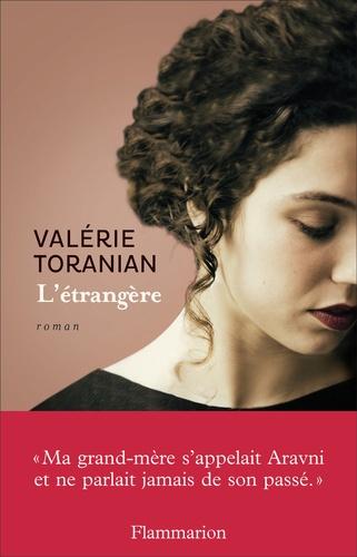 Valérie Toranian - L'étrangère.