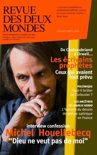 Revue des deux Mondes Juillet-août 2015 Les écrivains prophètes