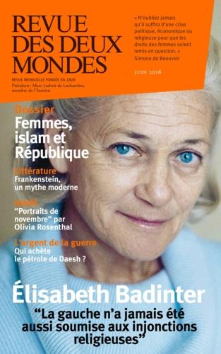 Valérie Toranian - Revue des deux Mondes Juin 2016 : Femmes, islam et République.