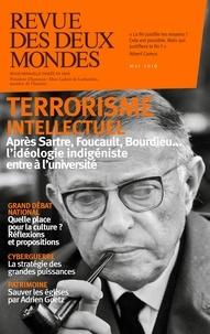 Valérie Toranian - Revue des deux Mondes Mai 2019 : Terrorisme intellectuel - Après Sartre, Foucault, Bourdieu... l'idéologie indigéniste entre à l'université.