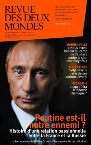Revue des deux Mondes Septembre 2015 Poutine est-il notre ennemi ?