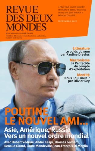 Valérie Toranian - Revue des deux Mondes Septembre 2017 : Vers un nouvel ordre mondial.