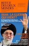 Valérie Toranian - Revue des deux Mondes Septembre 2018 : Iran : la guerre qui vient ?.