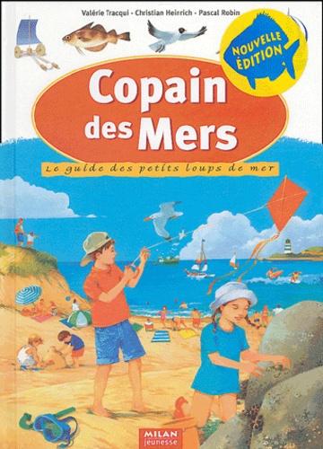 Valérie Tracqui et Christian Heinrich - Copain des mers - Le guide des petits loups de mer.