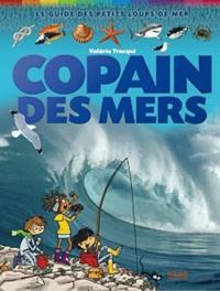 Valérie Tracqui - Copain des mers - Le guide des petits loups de mer.