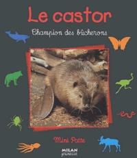 Valérie Tracqui - Le castor - Champion des bûcherons.