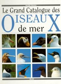 Valérie Tracqui - Le grand catalogue des oiseaux de mer.