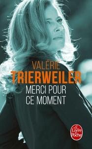 Valérie Trierweiler - Merci pour ce moment.