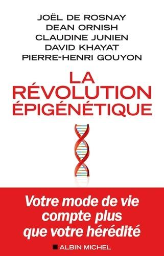 La Révolution épigénétique. Votre mode de vie compte plus que votre hérédité